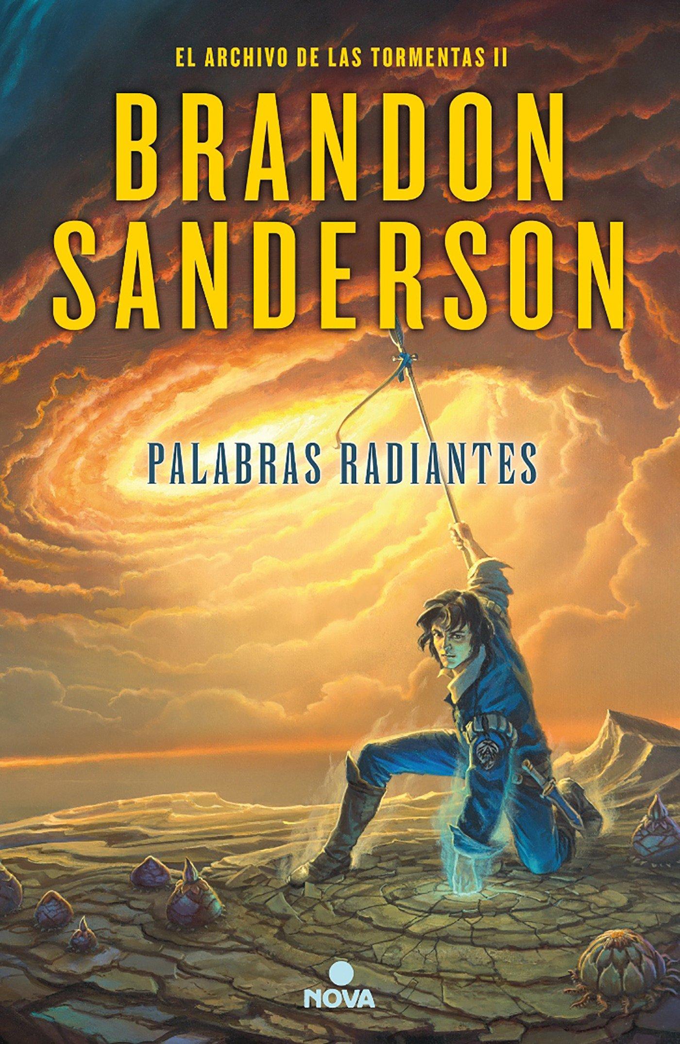 Palabras radiantes (El Archivo de las Tormentas 2) (NOVA) Tapa dura – 1 jul 2015 Brandon Sanderson 8466657541 Fantasy - Epic FICTION / Dystopian