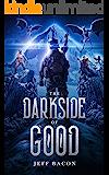 The Darkside of Good: The Darkside of Good Series: Book 1