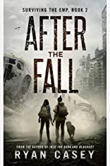 After the Fall: A Post Apocalyptic EMP Thriller (Surviving the EMP Book 2) Kindle Edition