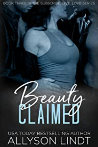 Beauty Claimed: A Ménage Romance Duet (Subscribe, Live, Love Book 3)