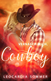 Vernasch mich, Cowboy