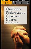 Oraciones Poderosas en el Cuarto de Guerra: Aprendiendo a orar como un guerrero poderoso en la oración (Plan de batalla para la oración nº 1) (Spanish Edition)