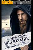 Billionaire Mountain Man (A Billionaire Romance Love Story)