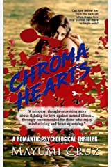Chroma Hearts: A Romantic Psychological Thriller with a gripping, mind-stirring twist and an intense, heart-squeezing ending you'll never forget Kindle Edition