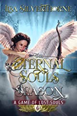 The Eternal Souls Season (A Game of Lost Souls Book 6) Kindle Edition