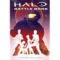 Halo: Battle Born (Battle Born: A Halo Young Adult Novel Series #1)