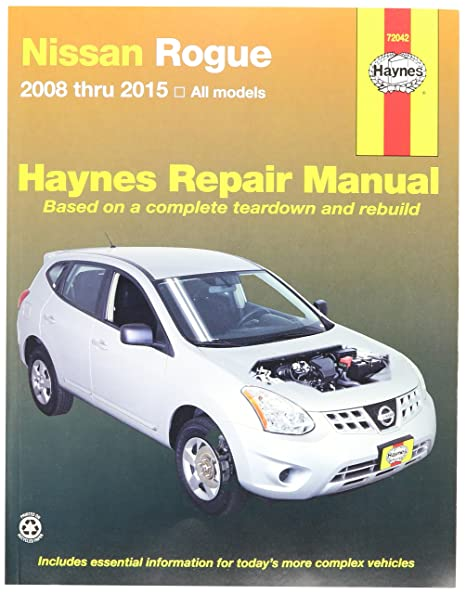 amazon com haynes repair manuals nissan rogue 08 15 72042 rh amazon com 2010 nissan rogue sl owners manual nissan rogue owners manual 2011