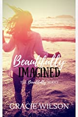 Beautifully Imagined (The Beautifully Series Book 2) Kindle Edition