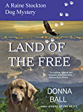 Land of the Free (Raine Stockton Dog Mysteries Book 11)