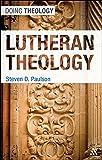 Lutheran Theology (Doing Theology)