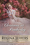 Christmas at Pemberley: A Pride and Prejudice Holiday Vagary,  Told Through the Eyes of All Who Knew It