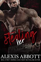 Stealing Her: A Dark Romance (Alexis Abbott's Hostages Book 4) Kindle Edition