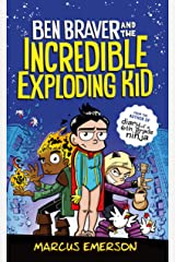Ben Braver and the Incredible Exploding Kid Kindle Edition