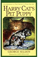 Harry Cat's Pet Puppy: A Companion to the Cricket in Times Square (Chester Cricket and His Friends Book 3) Kindle Edition