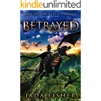 Betrayed (Rise of the Black Dragon Book 7)