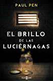 El brillo de las luciérnagas (Spanish Edition)