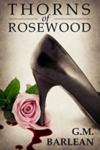 Thorns of Rosewood: Book 1 (Rosewood Series)