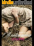 Il nostro piccolo istante (In the name of Love Vol. 1)