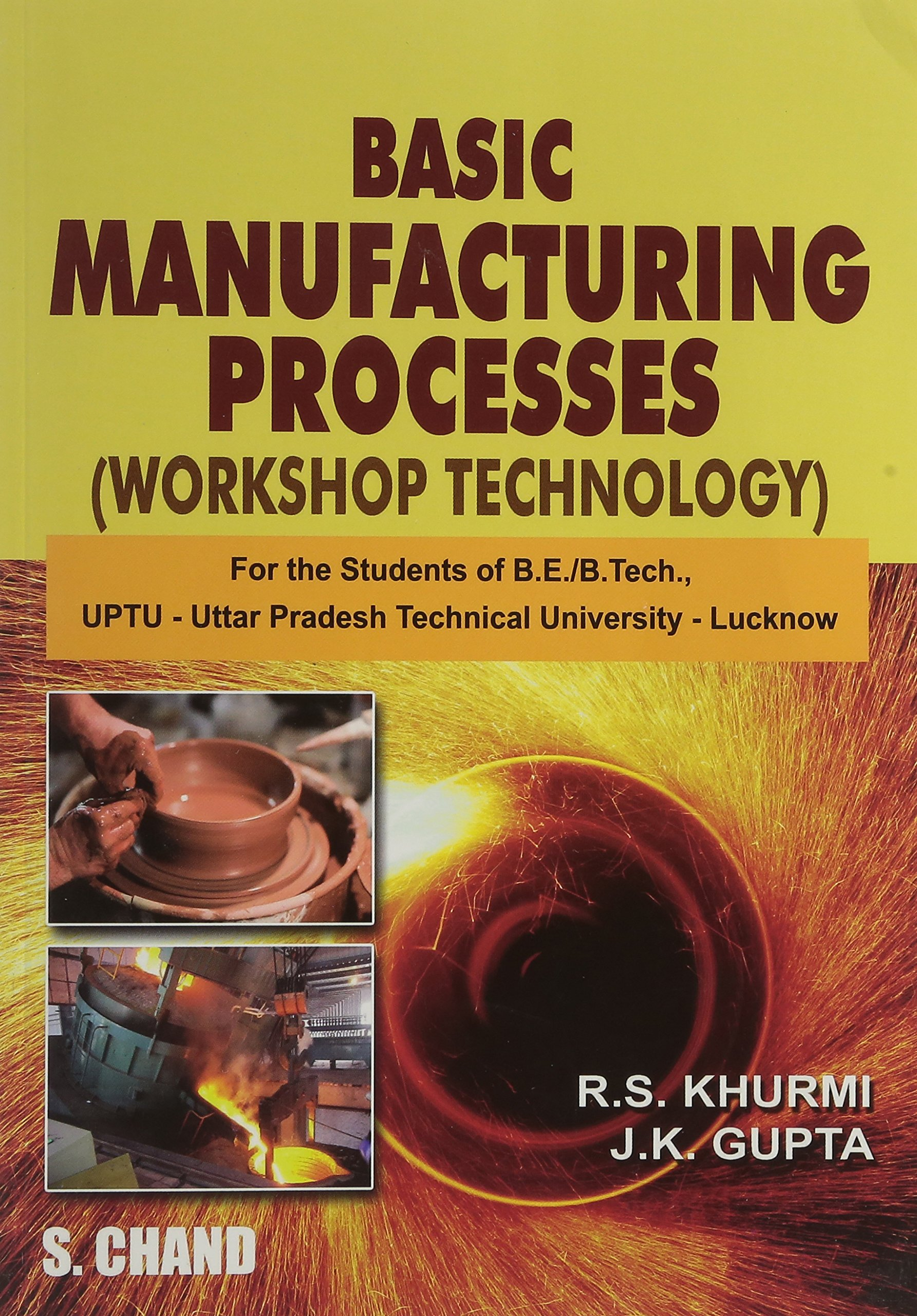 A Textbook of Manufacturing Processes: (Workshop Technology