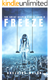 Freeze: A Dystopian Urban Fantasy Military Romance (The Great Keeper Series Book 2)