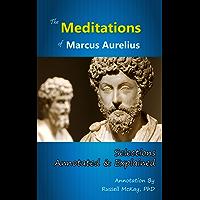 Meditations of Marcus Aurelius: (Annotated)