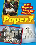 Paper (What Happens When We Recycle)