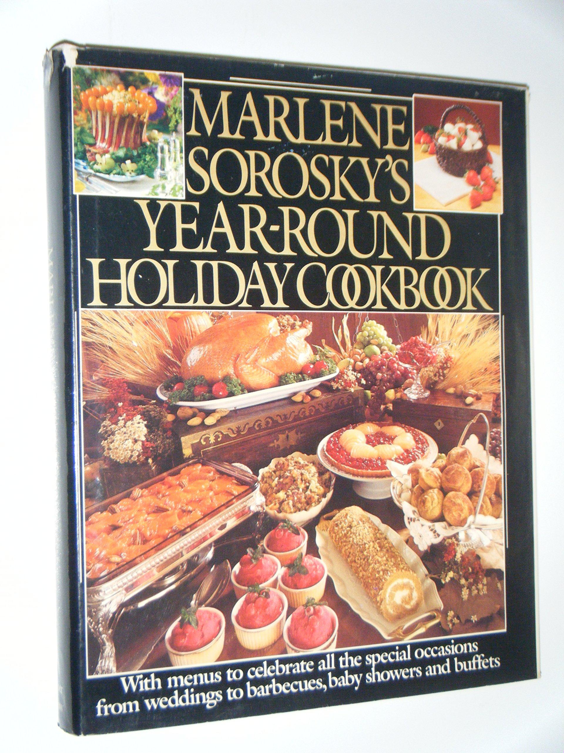 Marlene Sorosky's Yearround Holiday Cookbook