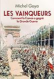 Les Vainqueurs - 1918: Comment la France a gagné la guerre (French Edition)