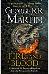 Fire and Blood: A History of the Targaryen Kings from Aegon the Conqueror to Aegon III as scribed by Archmaester Gyldayn Hardcover
