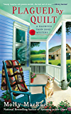 Plagued By Quilt (A Haunted Yarn Shop Mystery Book 4)