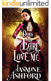 Does The Earl Love Me (A Yorkshire Downs - Love, Hearts and Challenges) (A Regency Romance Story)
