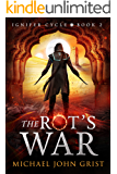 The Rot's War (Ignifer Cycle Book 2) (English Edition)