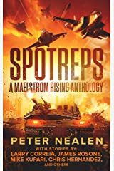 SPOTREPS - A Maelstrom Rising Anthology Kindle Edition