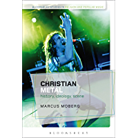 Christian Metal: History, Ideology, Scene (Bloomsbury Studies in Religion and Popular Music) book cover