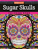 Sugar Skulls Coloring Book (Coloring is Fun) (Design Originals) 32 Fun & Quirky Art Activities Inspired by the Day of…