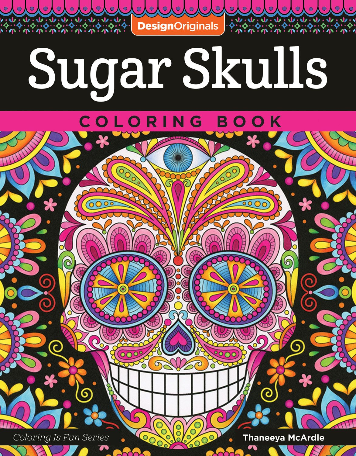 - Sugar Skulls Coloring Book: Fun & Funky Day Of The Dead Designs