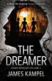 The Dreamer: An Oryn the Undying Fantasy Adventure (Dawn Bringer Book 1)