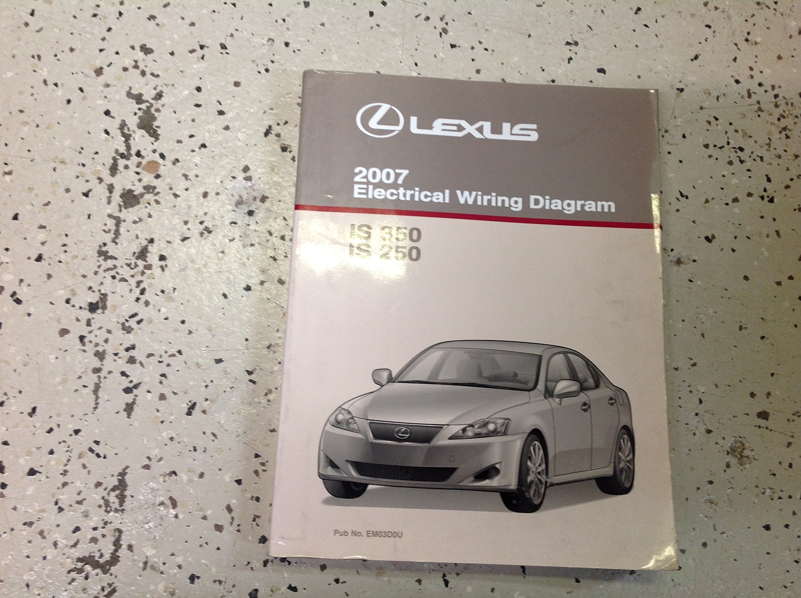 2007 Lexus Is350 Is 350 250 Is250 Electrical Wiring Diagram Shop Manual Ewd Books