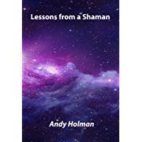 Lessons from a Shaman (English Edition)