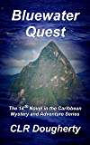 Bluewater Quest: The 14th Novel in the Caribbean Mystery and Adventure Series (Bluewater Thrillers)