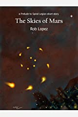 The Skies of Mars (Prelude to Spiral Legion) Kindle Edition