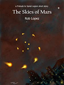 The Skies of Mars (Prelude to Spiral Legion)