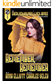 Remember, Remember: a Sherlock Holmes and Lucy James Mystery (English Edition)