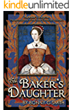 The Baker's Daughter, Volume 2: The second book of the Tudor Chronicles, Volume 2
