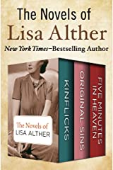 The Novels of Lisa Alther: Kinflicks, Original Sins, and Five Minutes in Heaven Kindle Edition