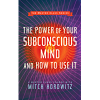 The Power of Your Subconscious Mind and How to Use It (Master Class Series) (English Edition)