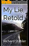 My Lie, Retold