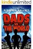Dads vs. The World (Dads vs. Series Book 1)