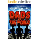 Dads vs. The World (Dads vs. Series Book 2)