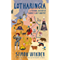 Lotharingia: A Personal History of Europe's Lost Country (English Edition)